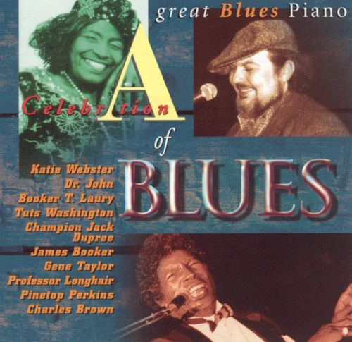 A Celebration of Blues: Great Blues Piano