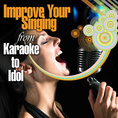 Improve Your Singing: From Karaoke to Idol