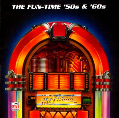 Your Hit Parade: The Fun-Time '50s & '60s