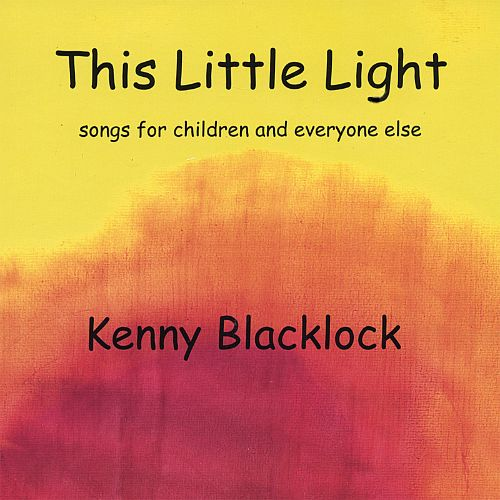 This Little Light: Songs for Children and Everyone Else
