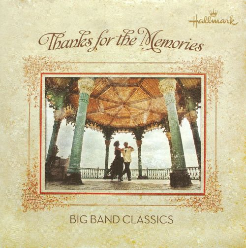 Thanks for the Memories: Big Band Classics