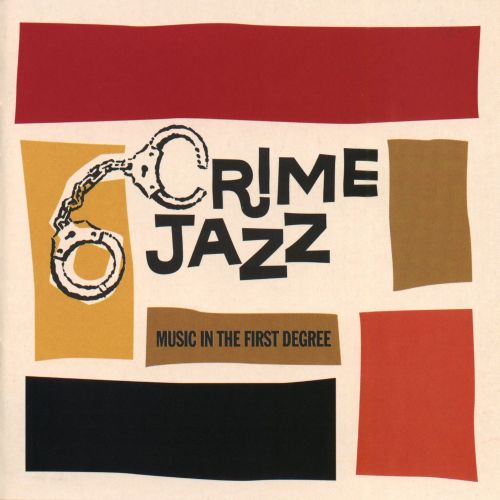 Crime Jazz: Music in the First Degree