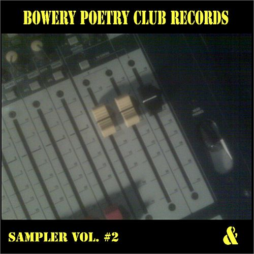 Bowery Poetry Club Records Sampler, Vol. 2
