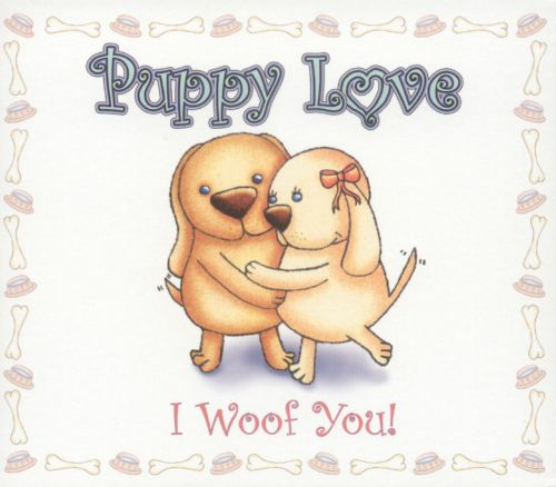 Puppy Love: I Woof You!