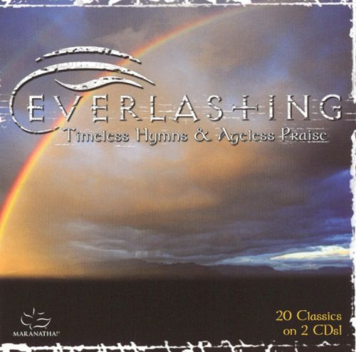 Everlasting Timeless Hymns and Ageless Praise