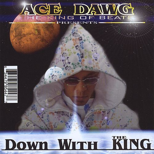 Ace Dawg Presents: Down with the King