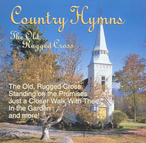 Country Hymns: Old, Rugged Cross