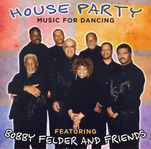 House party music for dancing bobby felder songs for Classic house party songs
