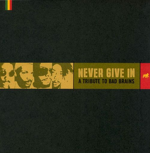 Never Give In: A Tribute to Bad Brains