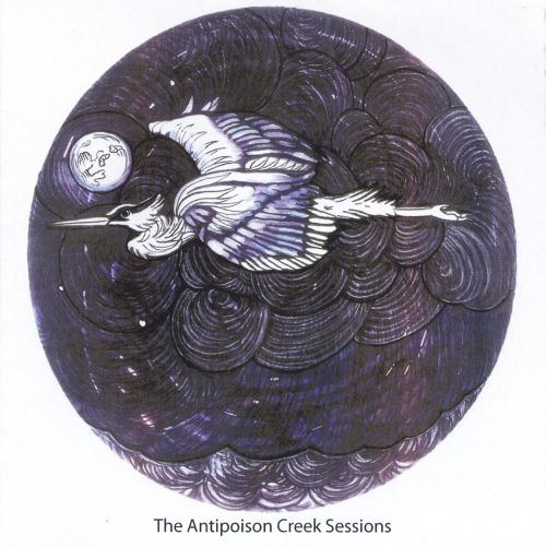 The Antipoison Creek Sessions