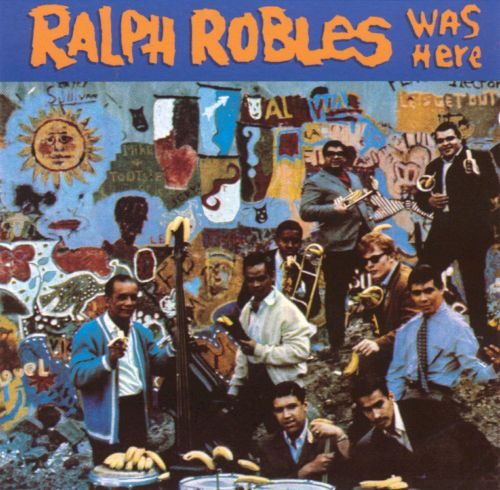 Ralph Robles Was Here