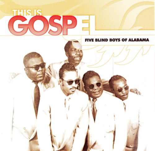 This Is Gospel: The Best of the Five Blind Boys of Alabama