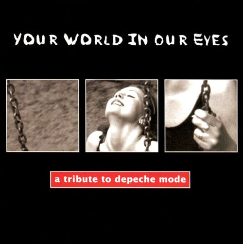Your World in Our Eyes: Tribute to Depeche Mode