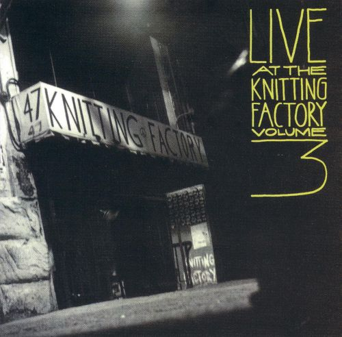 Live at the Knitting Factory, Vol. 3