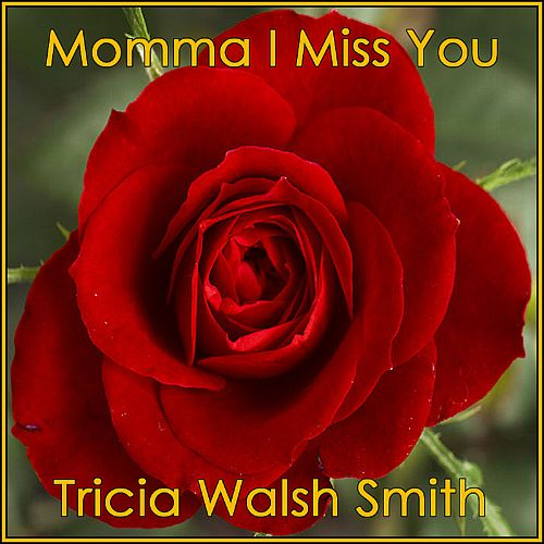 Momma I Miss You