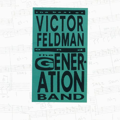 The Best of Feldman and the Generation Band