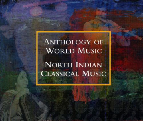Anthology of World Music: North Indian Classical Music