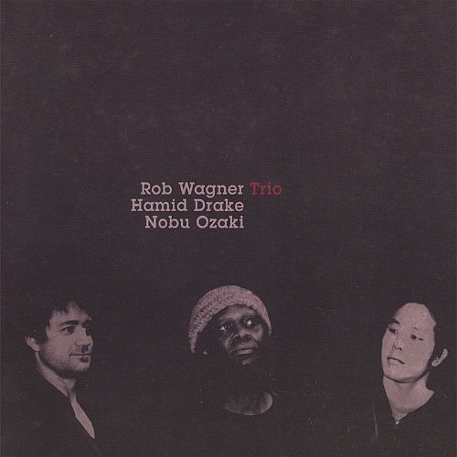 Rob Wagner Trio [2007]
