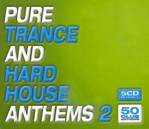 Pure Trance & Hard House Anthems, Vol. 2