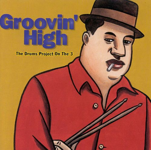 Groovin' High: The Drums Project on the 3