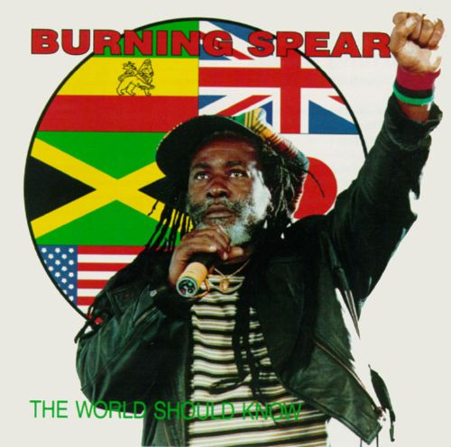 The World Should Know Burning Spear Songs Reviews