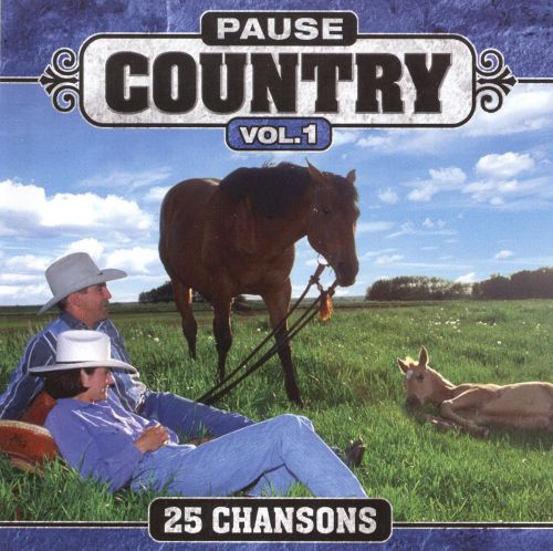 Pause Country, Vol. 1: 25 Chansons