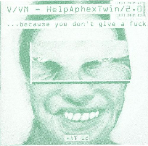 Help Aphex Twin 2.0: Because You Don't Give a Fuck