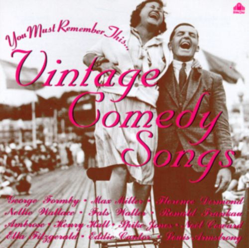 You Must Remember This: Vintage Comedy Songs