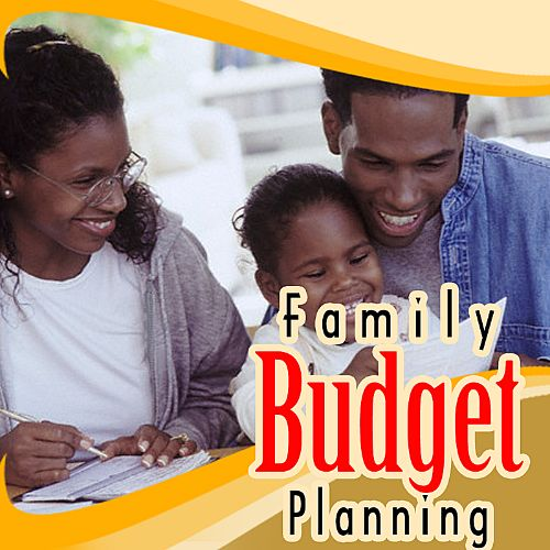 Family Budget Planning: How to Get out of Debt and Get Ahead Financially