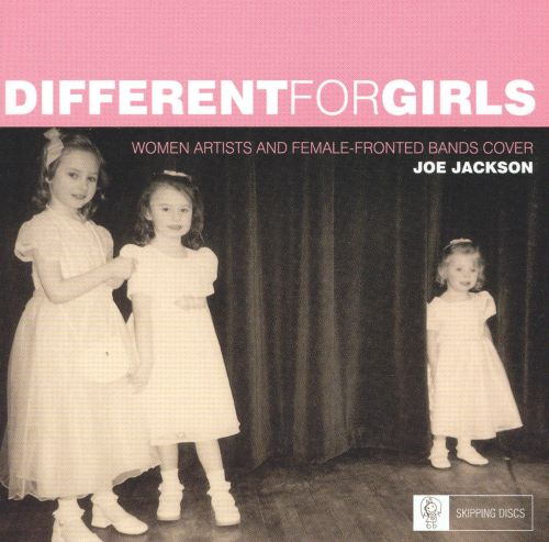 Different for Girls: Women Artists and Female-Fronted Bands Cover Joe Jackson