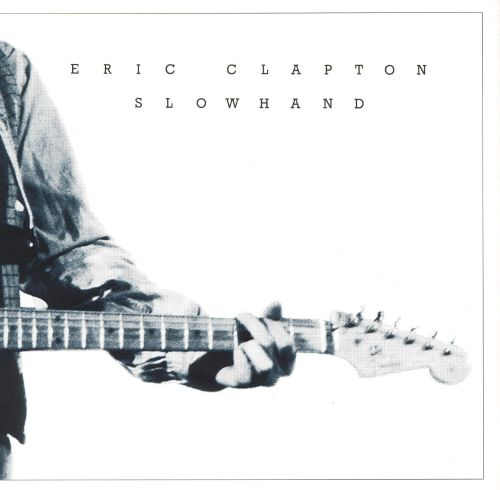 slowhand eric clapton songs reviews credits allmusic