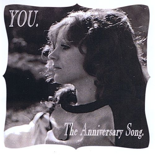 You: The Anniversary Song
