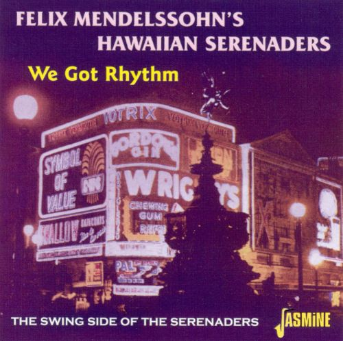 We Got Rhythm: The Swing Side of the Serenaders