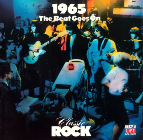 Classic Rock: 1965 - The Beat Goes On