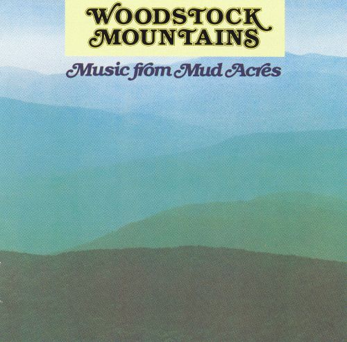 Woodstock Mountains: Music from Mud Acres
