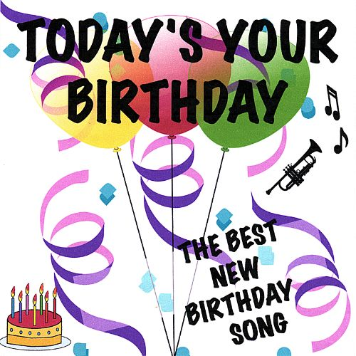 Today's Your Birthday, Birthday Song