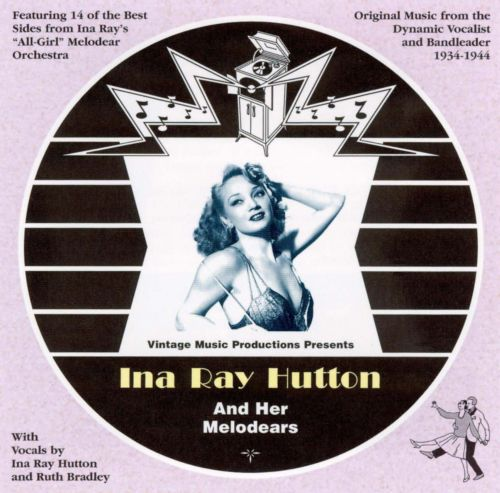 Ina Ray Hutton and Her Melodears