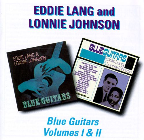 Eddie Lang And Lonnie Johnson Blue Guitars