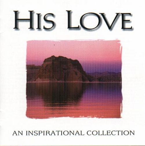 His Love: An Inspirational Collection