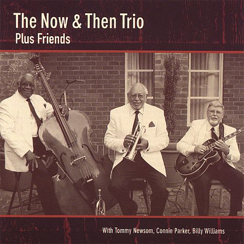 The Now & Then Trio Plus Friends