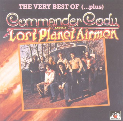 The Very Best of Commander Cody and His Lost Planet Airmen...Plus