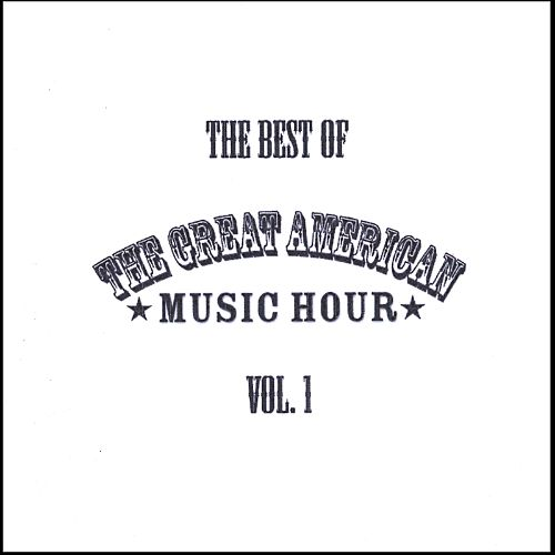 The Great American Music Hour, Vol. 1