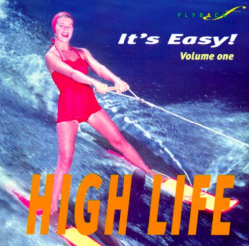 It's Easy, Vol. 1: High Life