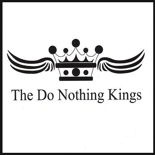 The Do Nothing Kings
