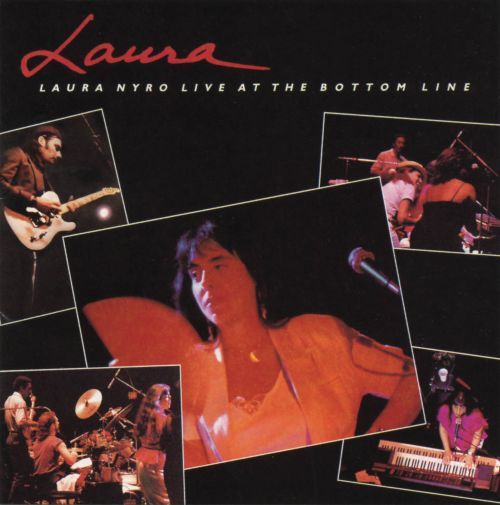Laura: Laura Nyro Live at the Bottom Line