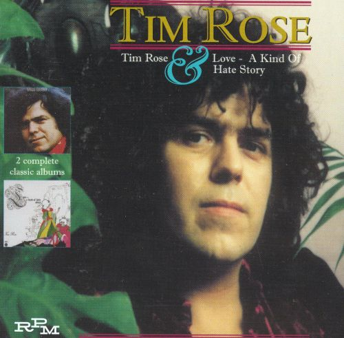 Tim Rose/Love: A Kind of Hate Story