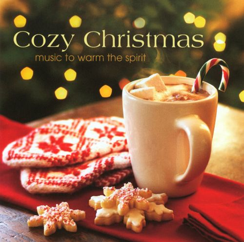 Cozy Christmas: Music to Warm the Spirit