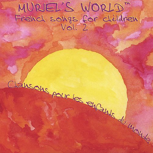 Muriel's World: French Songs for Children, Vol. 2