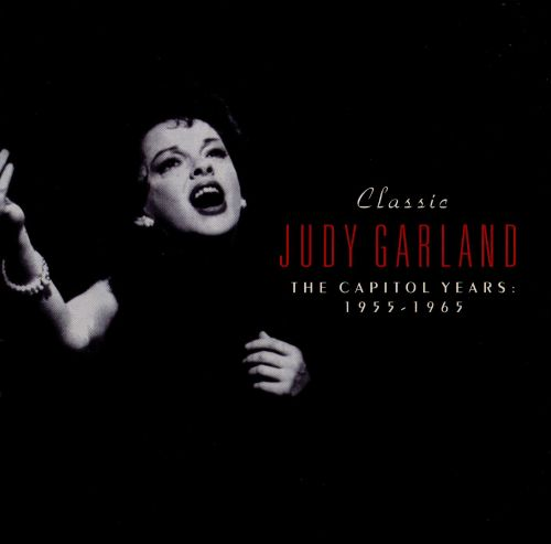 Classic Judy Garland: The Capitol Years 1955-1965