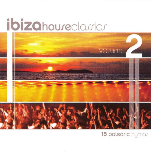 Ibiza house classics vol 2 various artists songs for Classic house music tracks